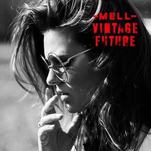 Mell & Vintage Future [Explicit]