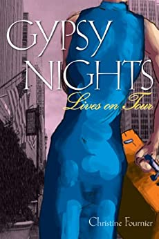 Gypsy Nights: Lives on Tour (Broadway Gypsy Lives Book 1) by [Fournier, Christine]