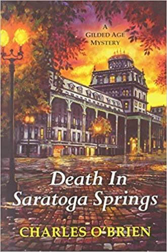 Death in Saratoga Springs (Gilded Age Mystery) by Charles O'Brien (2014-05-27)