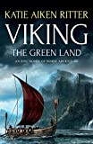 Viking: The Green Land: An Epic Novel of Norse