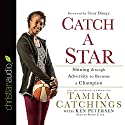 Catch a Star: Shining Through Adversity to Become a Champion Audiobook by Tamika Catchings, Ken Petersen Narrated by Robin Eller