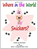 Where in the World Is Snickers?, M. j. Lane and M. J. Lane, 0557818435