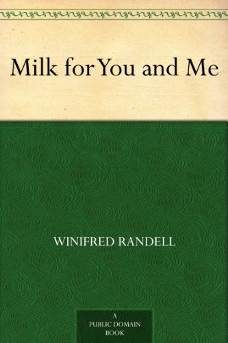 Amazon milk for you and me ebook winifred randell kindle store milk for you and me by randell winifred fandeluxe Document