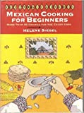 img - for Mexican Cooking for Beginners: More Than 65 Recipes for the Eager Cook (The Ethnic Kitchen) book / textbook / text book