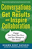 Conversations that Get Results and Inspire Collaboration: Engage Your Team, Your Peers, and Your Manager to Take Action