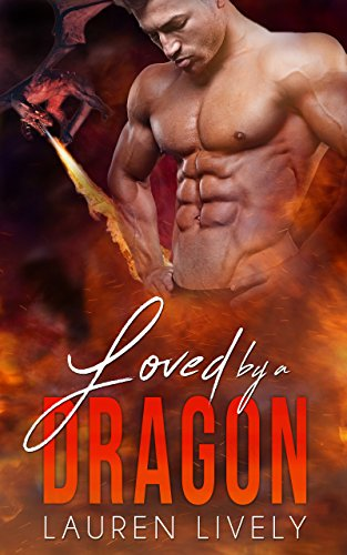 Loved by a Dragon (No Such Thing as Dragons Book 3) by [Lively, Lauren]
