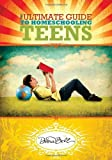 The Ultimate Guide to Homeschooling Teens