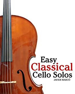 ?BETTER? Easy Classical Cello Solos: Featuring Music Of Bach, Mozart, Beethoven, Tchaikovsky And Others.. Amman Sergio tiempo Traduce horas Inicio become eficacia