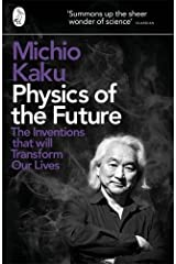 Physics of the Future: The Inventions that will Transform our Lives Paperback
