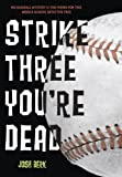 Strike Three, You're Dead, Josh Berk, 0375970088