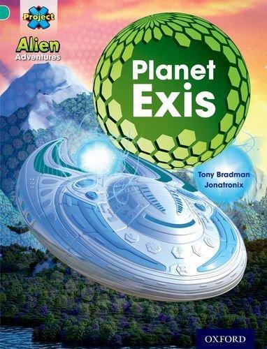 Project X: Alien Adventures: Turquoise: Planet Exis by Tony Bradman (2013-09-05)