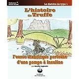 L'histoire de Truffe, l'ourse diabétique porteuse d'une pompe à insuline (Collection Enfant Santé) (French Edition)