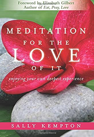 Meditation for the Love of It: Enjoying Your Own Deepest Experience (Sally Kempton Meditation)