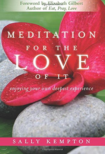 Meditation for the Love of It: Enjoying Your Own Deepest Experience [Sally Kempton] (Tapa Blanda)