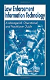 Law Enforcement Information Technology 1st Edition