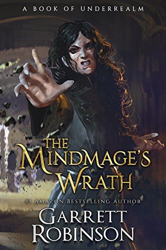 The Mindmage's Wrath: A Book of Underrealm (The Academy Journals 2) (Karen Foster Journal)