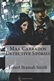 img - for Max Carrados Detective Stories Ernest Bramah Smith book / textbook / text book