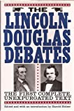 img - for The Lincoln-Douglas Debates: The First Complete, Unexpurgated Text book / textbook / text book