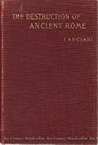 The Destruction of Ancient Rome: A Sketch of…
