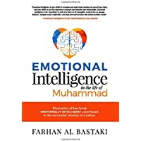 Emotional Intelligence in the Life of Muhammad: Illustration of How Being Emotionally Intelligent Contributed to the Successful Creation of a Nation