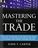 img - for Mastering the Trade, Second Edition: Proven Techniques for Profiting from Intraday and Swing Trading Setups (Professional Finance & Investm) book / textbook / text book