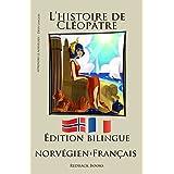 Apprendre le norvégien - Version Bilingue (Norvégien - Français) L'histoire de Cléopâtre (French Edition)