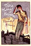 These Things Happen, Richard Kramer, 1609531019