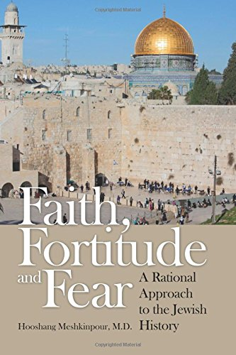 Read Online Faith, Fortitude and Fear: A Rational Approach to the Jewish History pdf epub