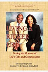 Living a Richer Life: Getting the Most Out of Life's Gifts and Circumstances by Cobb Ervin (Earl) Grant-Cobb Charlotte D. (2010-08-26) Hardcover Hardcover