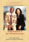 img - for Living a Richer Life: Getting the Most Out of Life's Gifts and Circumstances by Cobb Ervin (Earl) Grant-Cobb Charlotte D. (2010-08-26) Hardcover book / textbook / text book