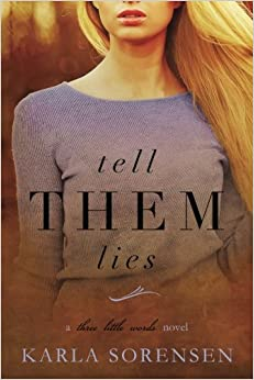 Tell Them Lies: Volume 3 (Three Little Words)