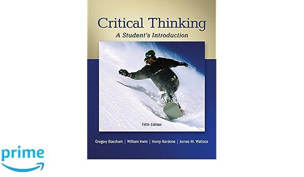 Amazon.com: Looseleaf For Critical Thinking (9781259411557): Gregory Bassham,  William Irwin, Henry Nardone, James M. Wallace: Books