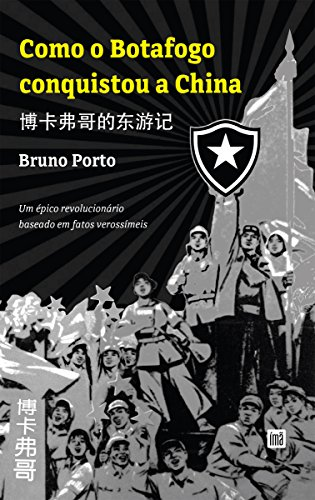 3be6031aa1 Amazon.com.br eBooks Kindle  Como o Botafogo conquistou a China  博 ...