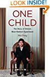 One Child: The Story of China's Most...