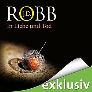In Liebe und Tod (Eve Dallas 23) Hörbuch