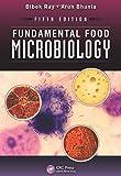 Fundamental Food Microbiology, Fifth Edition, Bibek Ray and Arun Bhunia, 1466564431