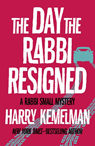 The Day the Rabbi Resigned (The Rabbi Small Mysteries)