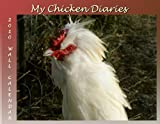 2010 My Chicken Diaries Story Wall Calendar