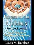 Keepers of the Children: Native American Wisdom and Parenting - Workbook/Journal