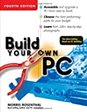 Build Your Own PC, Morris Rosenthal, 0072255595