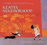 Keats's Neighborhood( An Ezra Jack Keats…