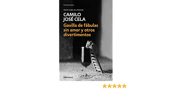 Amazon.com: Gavilla de fábulas sin amor y otros divertimentos (Spanish Edition) eBook: Camilo José Cela: Kindle Store