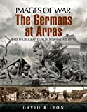 img - for The German Army at Arras : Rare Photographs from Wartime Archives book / textbook / text book