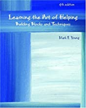 Learning the Art of Helping: Building Blocks and Techniques (4th Edition) (Paperback)