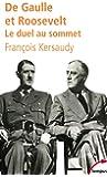 De Gaulle et Roosevelt : Le duel au sommet