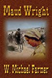 Maud Wright, Farmer, W. Michael, 1938370007