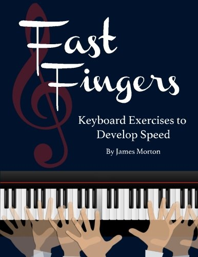 Fast Fingers: Keyboard Exercises To Develop Speed