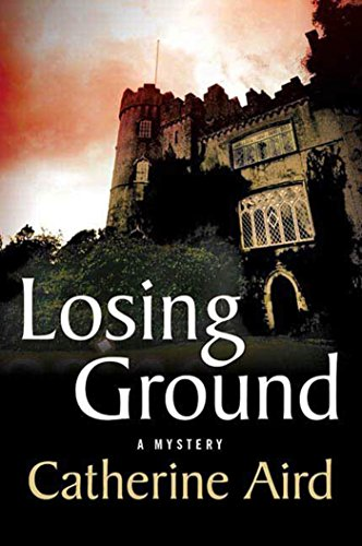 Losing Ground: A Sloan and Crosby Mystery (Detective Chief Inspector C.D. Sloan Book 21)