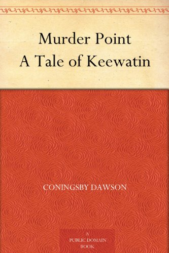 Murder Point A Tale of Keewatin
