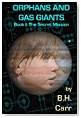 Orphans and Gas Giants: The Secret Mission